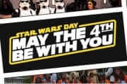 May the 4th Be With You: Star Wars Day Details