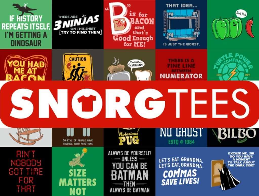 SnorgTees.com - Originally Designed T-Shirts