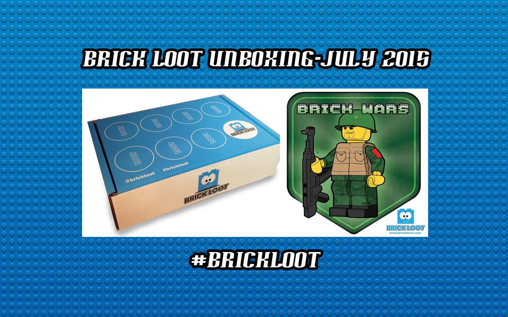 "Brick Loot ""Brick Wars"" Unboxing & Review – July 2015"