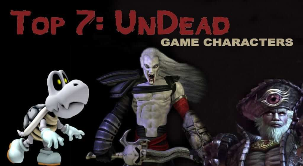 Top 7 Undead Video Game Characters