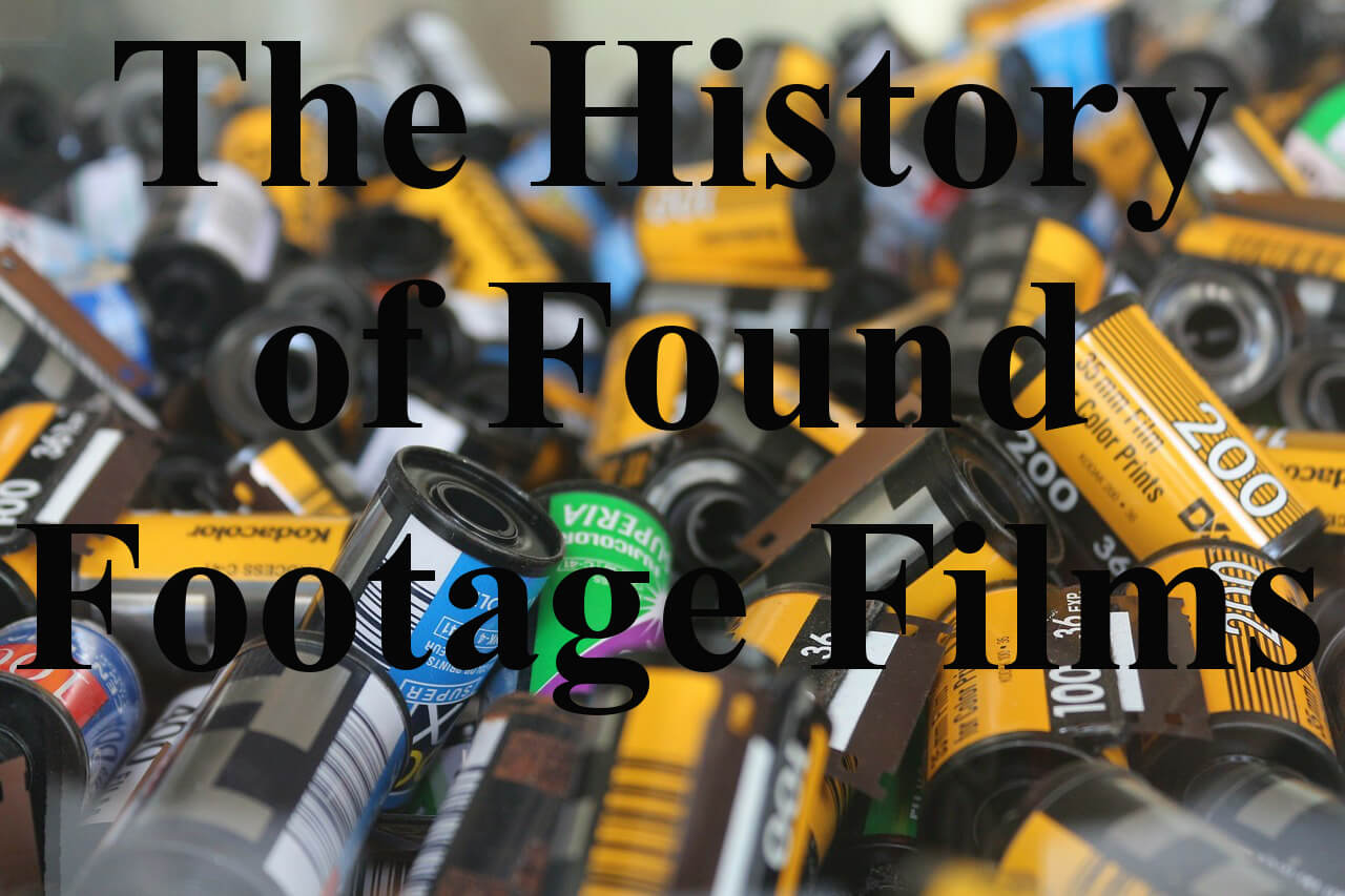The History of Found Footage Films