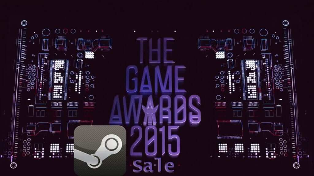 The Game Awards 2015 and Steam Sales