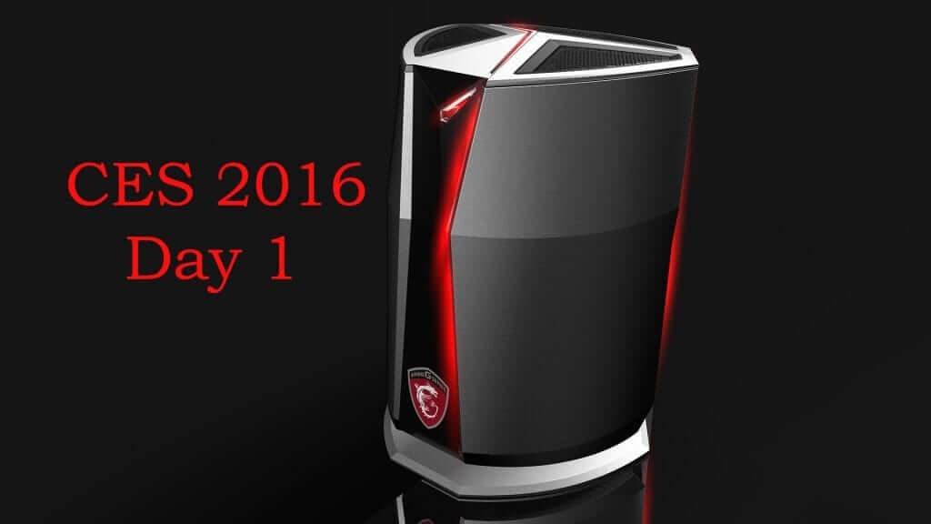 CES 2016 - Day 1 PC Surprises and Highlights