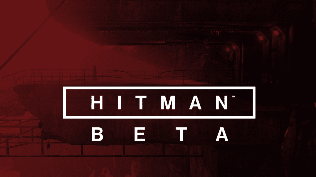 Hitman Beta Impressions: The Good, The Bad, and The Buggy