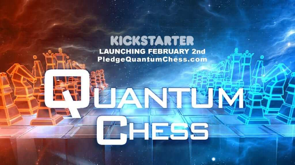 Quantum Chess With New Kickstarter Project