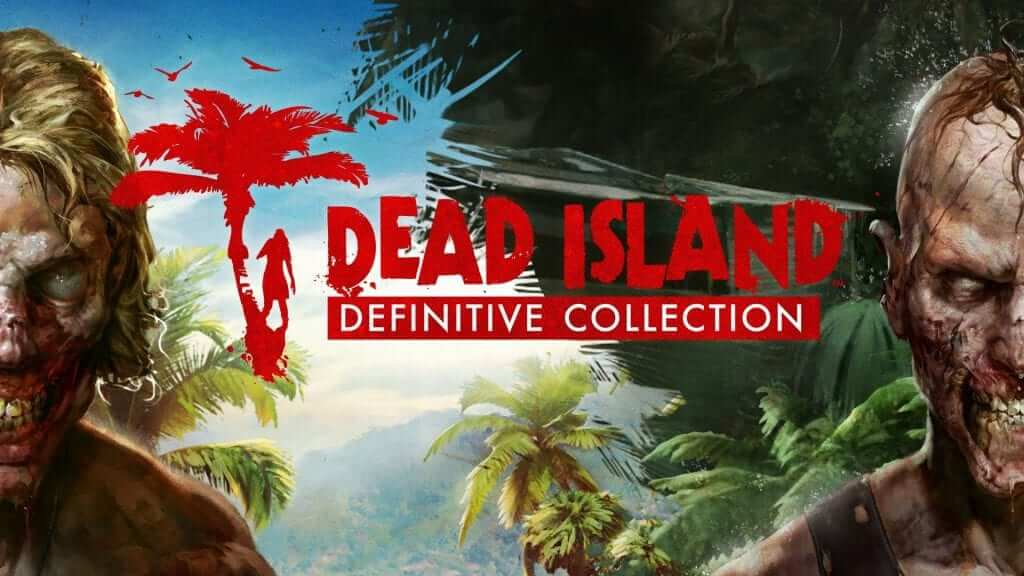 Dead Island Definitive Edition Announced