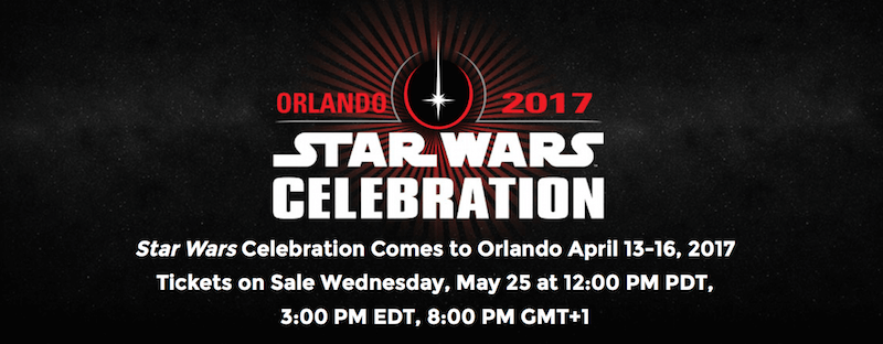 Star Wars Celebration is coming to Orlando in 2017.