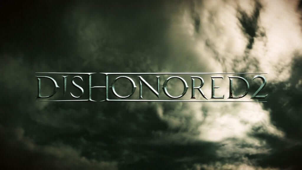 E3 2016: Dishonored 2 Gets A Release Date & More