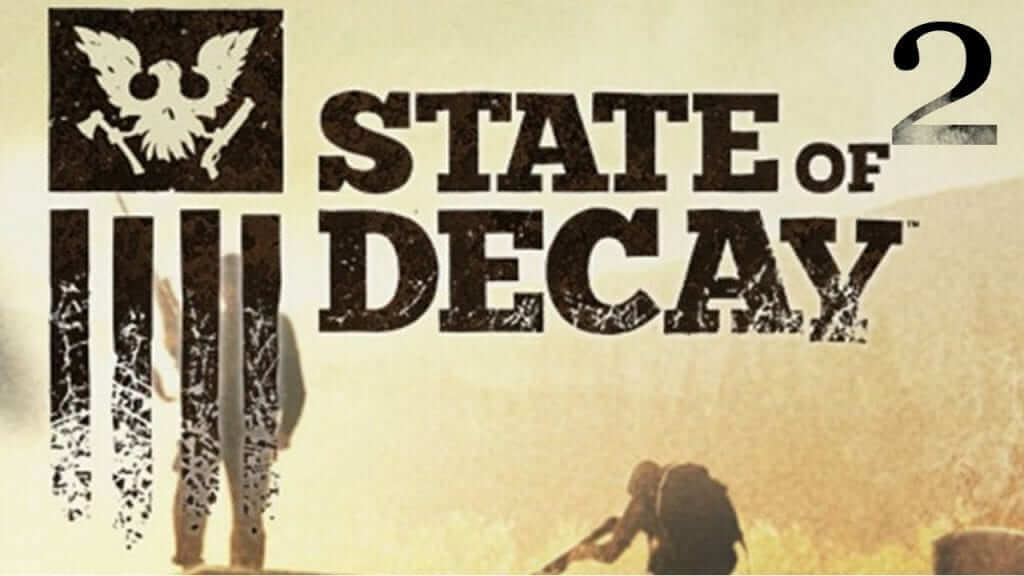 E3 2016: State of Decay 2 Announcement