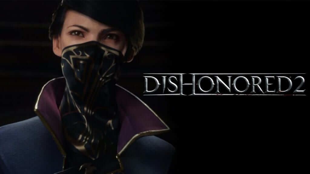 Dishonored 2 New Game Plus Announced