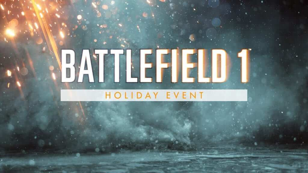 Battlefield 1 Holiday Update is Live
