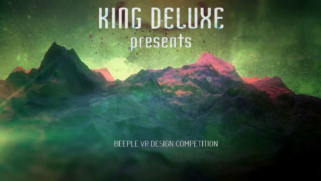 Bring Beeple's Artwork to Life in King Deluxe's VR Design Competition