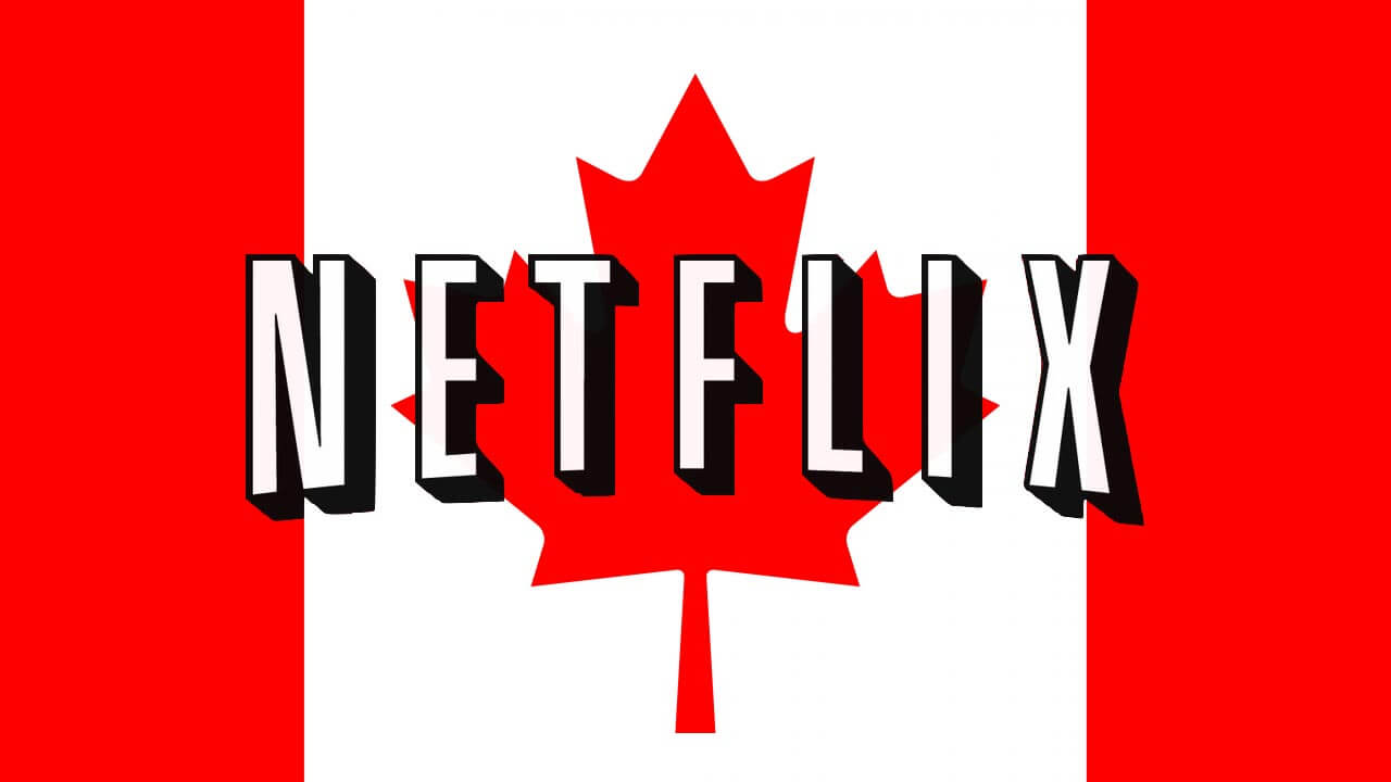 Netflix to Invest Almost Half a Billion US Dollars on Canadian Content Over Five Years