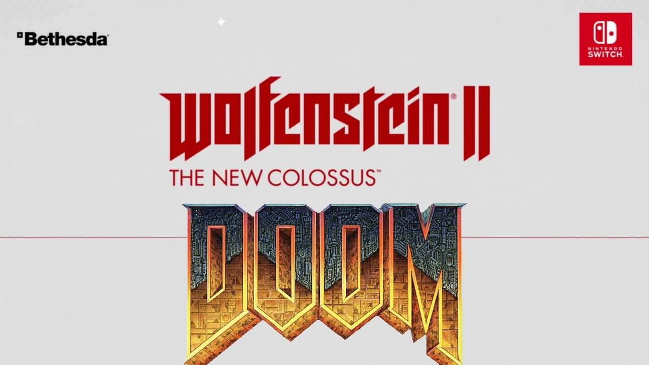 Bethesda Adds Doom and Wolfenstein II to Upcoming AAA Switch Titles