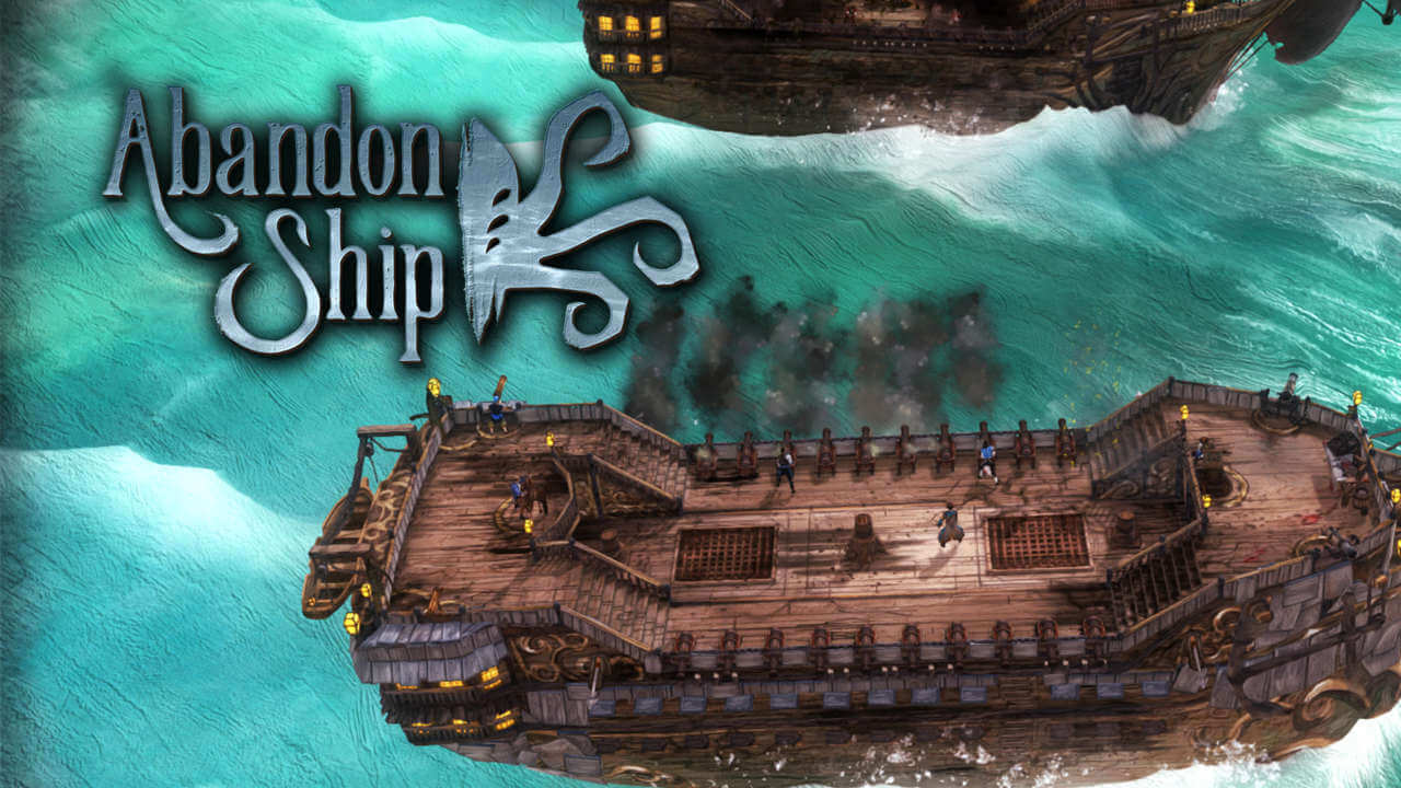Abandon Ship Delayed To Early 2018