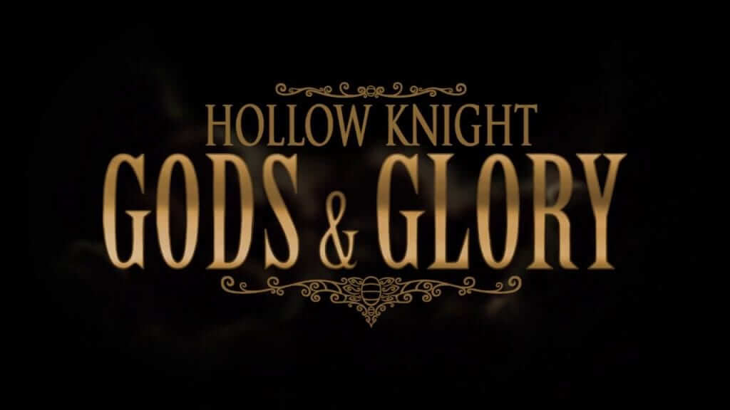 Hollow Knight: Gods & Glory Unveiled