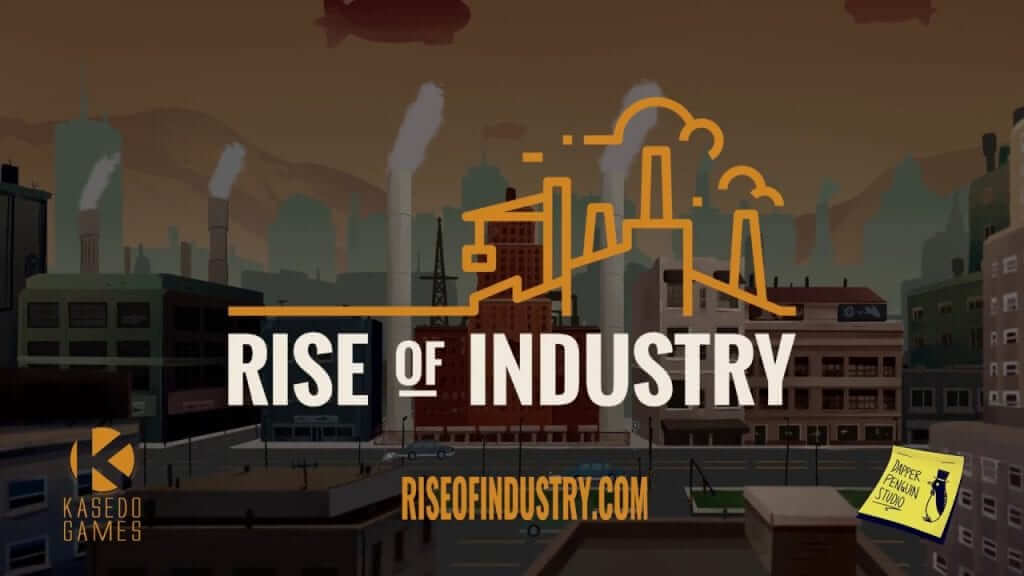 Strategic Tycoon Game Rise of Industry Enters Early Access