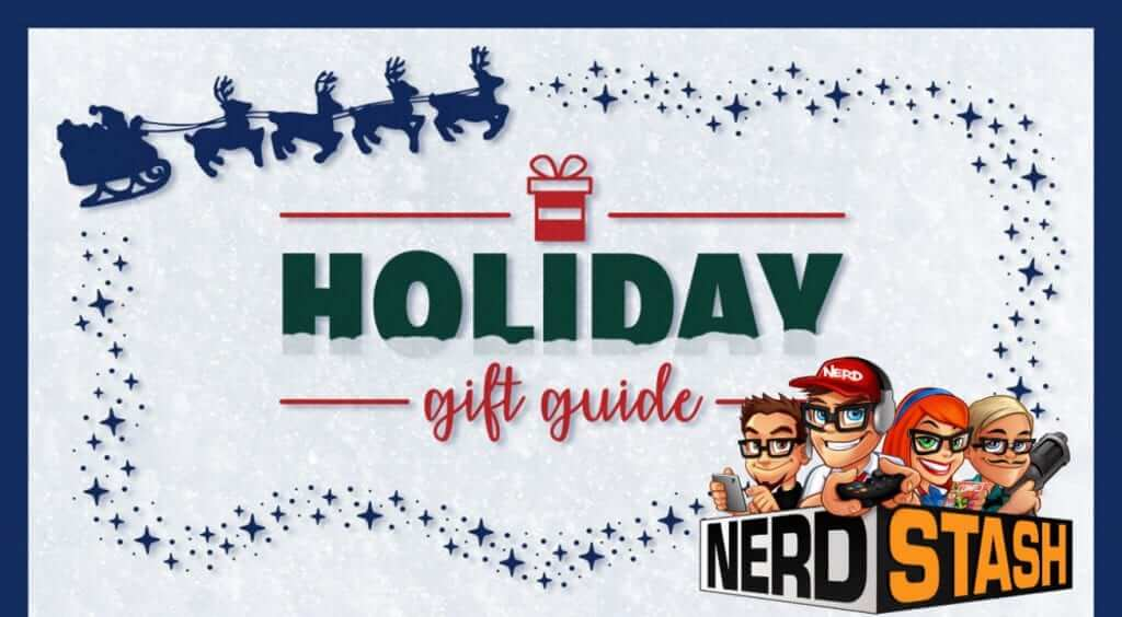 The Nerd Stash Holiday Gift Guide 2018