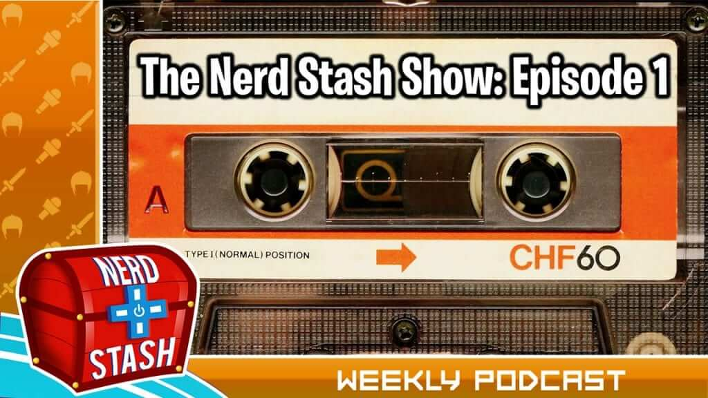 The Nerd Stash Show #1 - Ben Affleck is Out as Batman