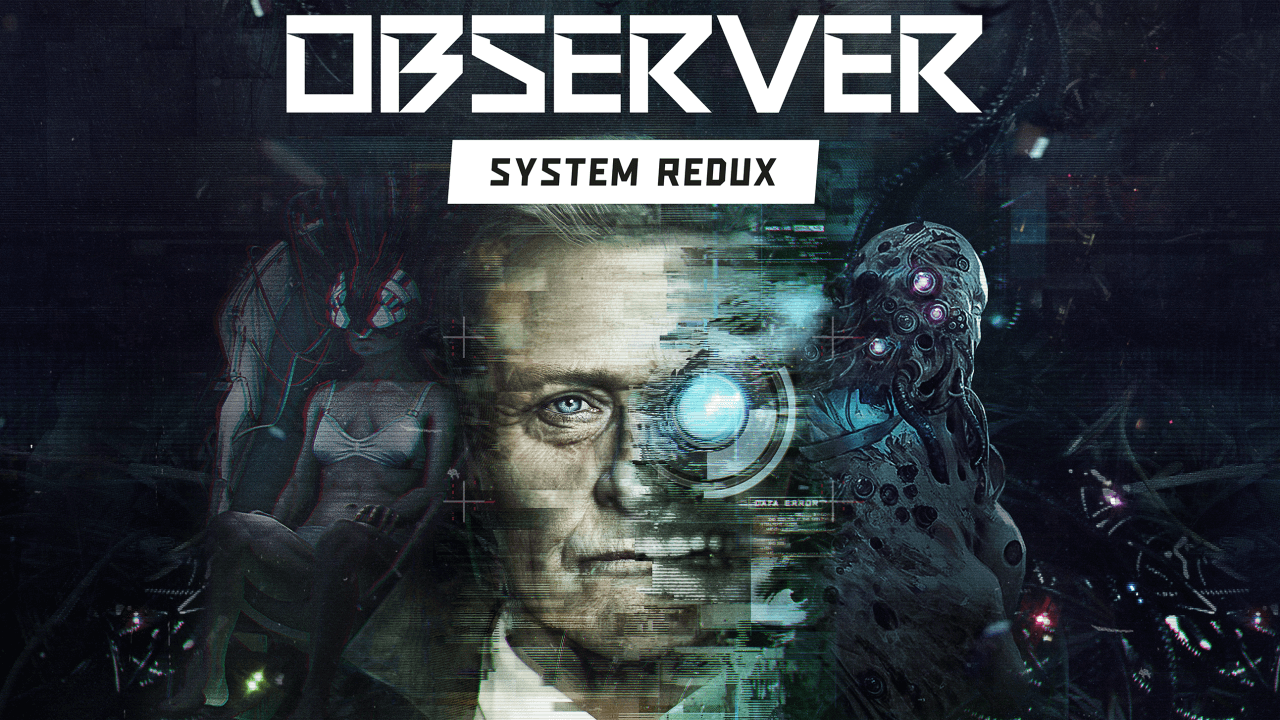 Observer: System Redux First Trailer Out Now