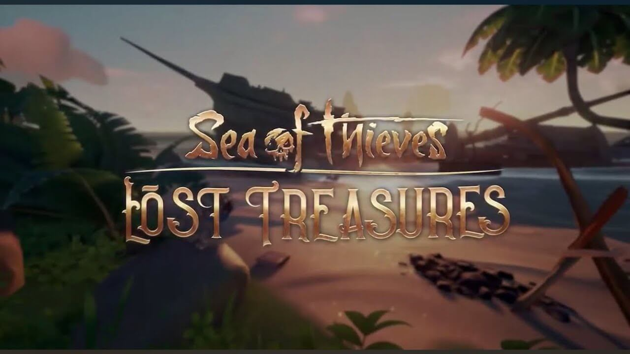 Sea of Thieves Lost Treasures Update Is Now Live