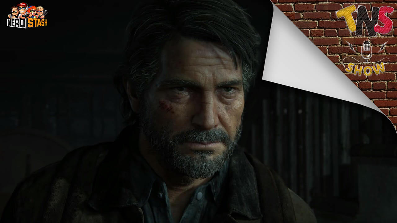 The Nerd Stash Show Special - The Last of Us Part II Spoiler Discussion