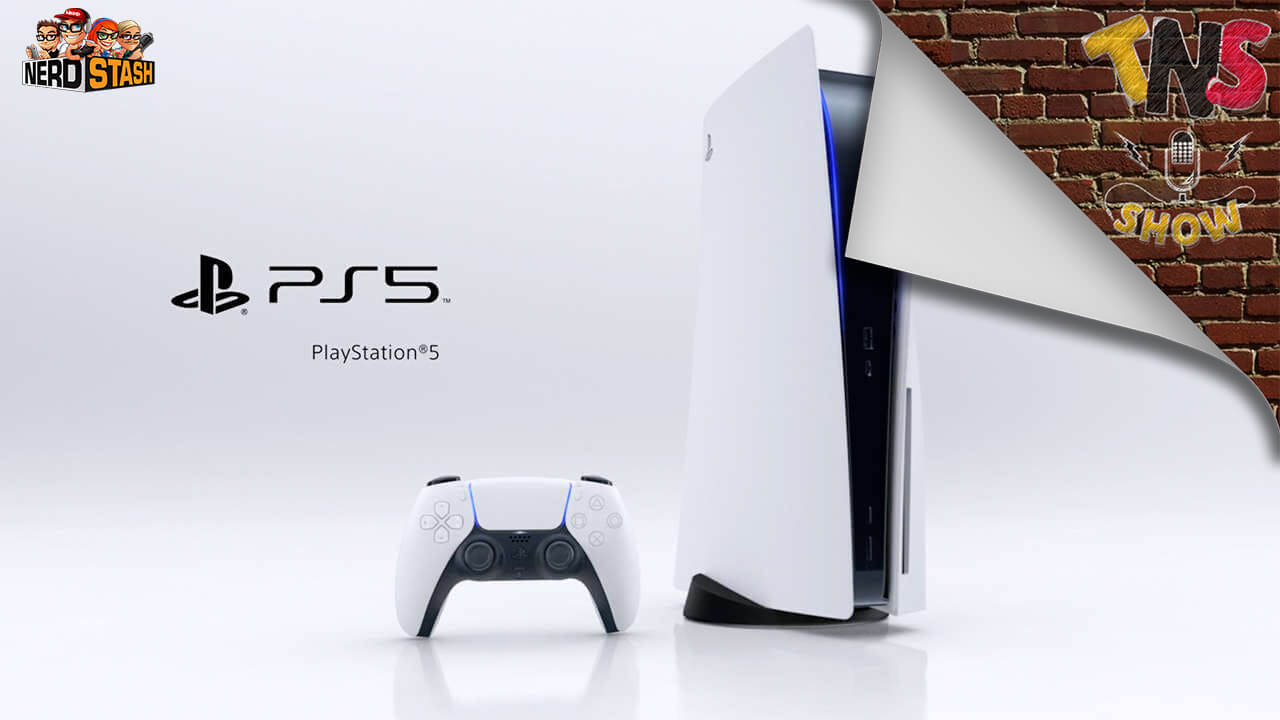The Nerd Stash Show #31 - Sony FINALLY Reveals A Price For The PS5
