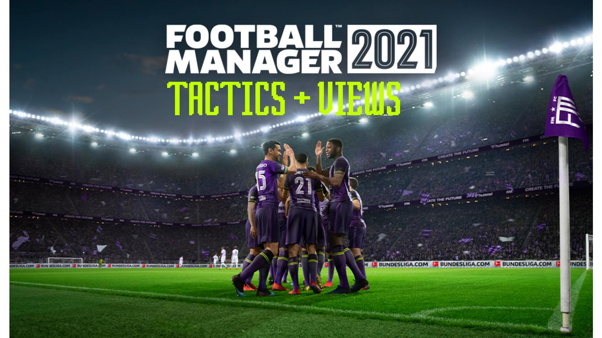 Football Manager 2021 Guide - How to Install Custom Tactics & Views