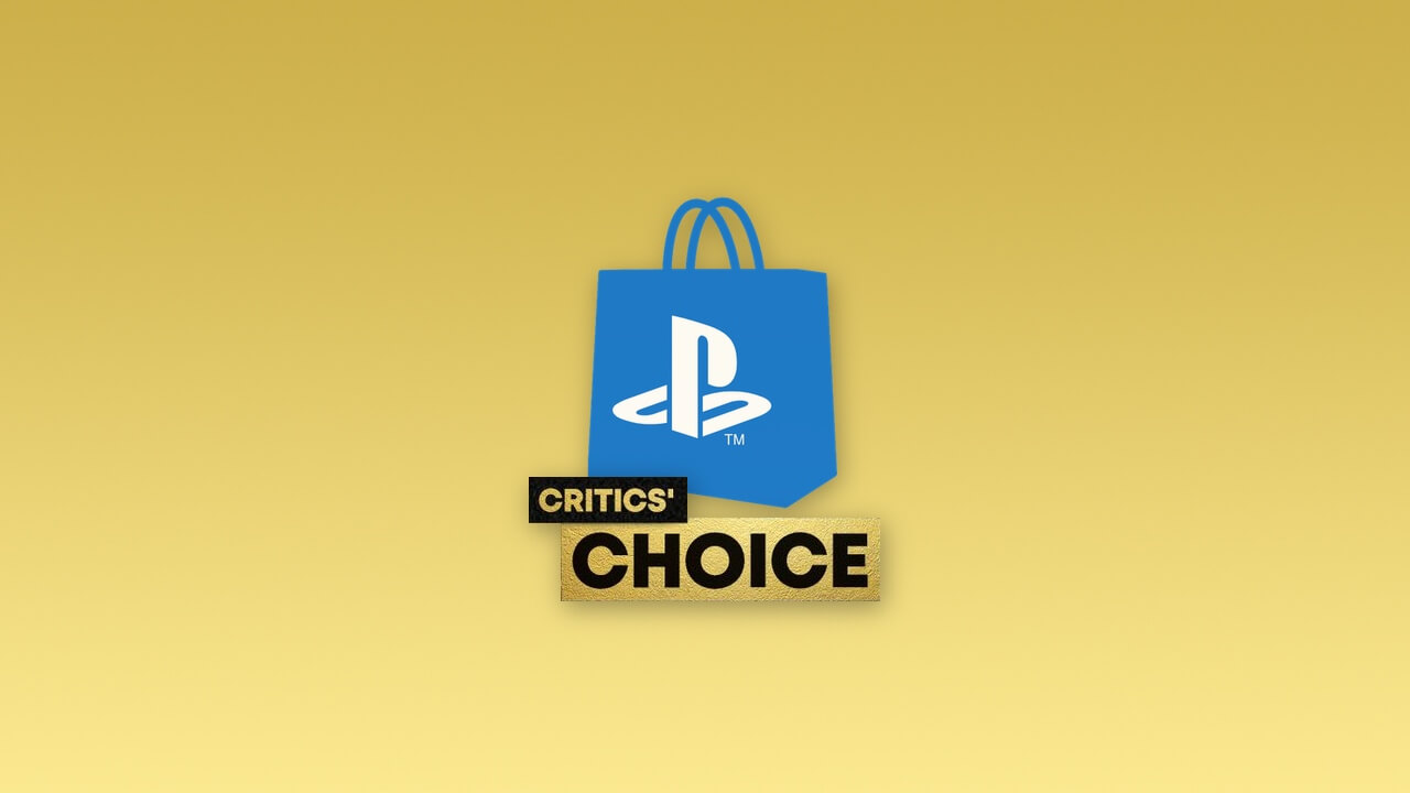 The Critics Choice PlayStation Sale is Live