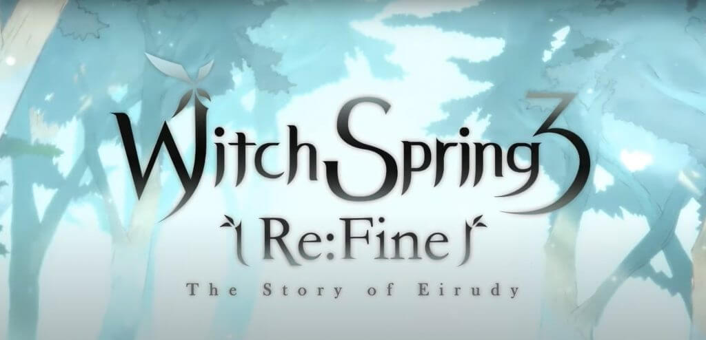 WitchSpring 3 Re:Fine — The Story of Eirudy Release Date Unveiled