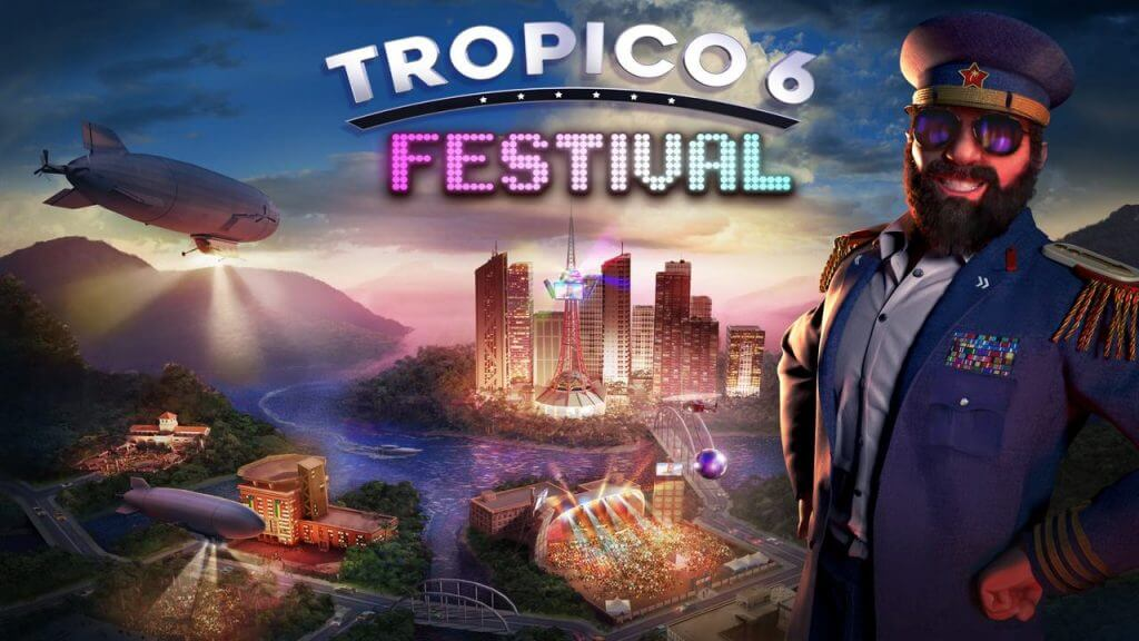 Tropico 6 Festival DLC Arrives August 26th On PC and Console