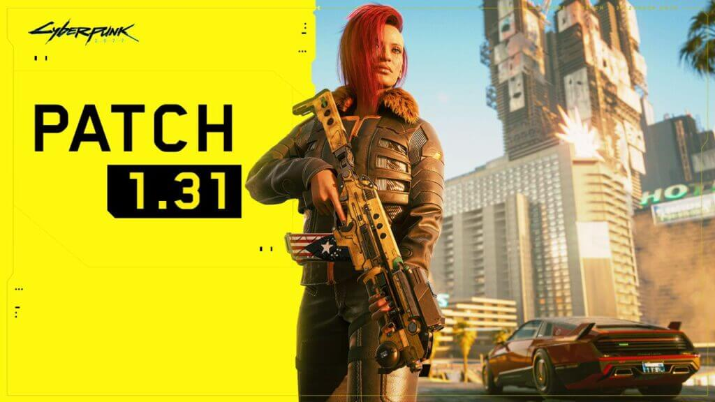 Cyberpunk 2077 Patch 1.31 Patch Notes - Gameplay, Quests, Visual Fixes