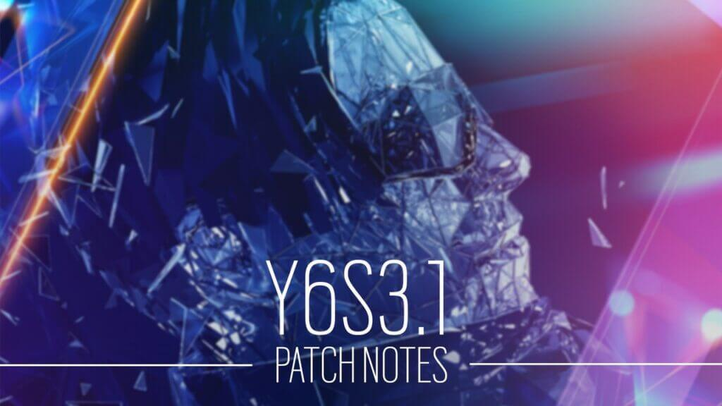 Rainbow Six Siege Y6S3.1 Patch Notes - Gameplay, Operator, Level Fixes