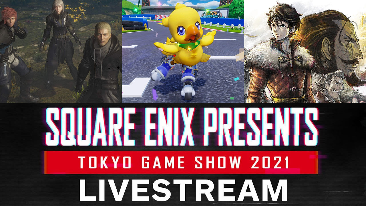 Square Enix TGS 2021 Stream 1st Day: Everything Announced